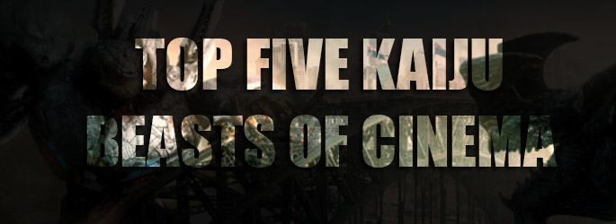 top-five-kaiju-beasts-of-cinema-header