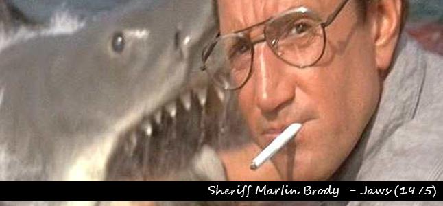 4Sheriff Martin Brody  - Jaws